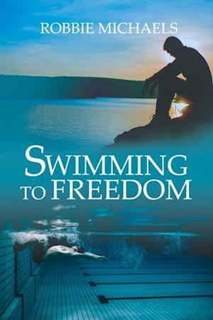 Swimming to Freedom af Robbie Michaels