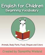English for Children (English for Children Beginning Vocabulary, nr. 1)