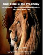 End Time Bible Prophecy - Revelation 1:1 the Revelation of Jesus Christ . . . the Lamb Is Now a Lion