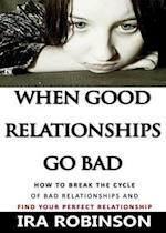 When Good Relationships Go Bad
