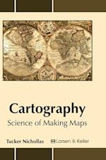 Cartography: Science of Making Maps