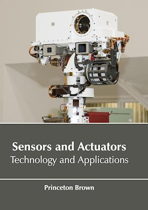 Sensors and Actuators: Technology and Applications