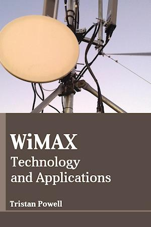 WIMAX: Technology and Applications