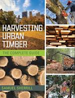Harvesting Urban Timber: A Guide to Making Better Use of Urban Trees (Woodworker's Library)