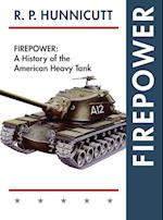 Firepower: A History of the American Heavy Tank