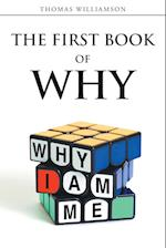 The First Book of Why - Why I Am Me!