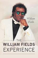 The William Fields Experience