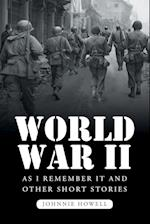 World War II as I Remember It and Other Short Stories