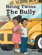 Being Twins: The Bully