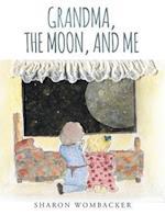 Grandma, The Moon, and Me