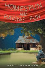 Homespun and Having Fun