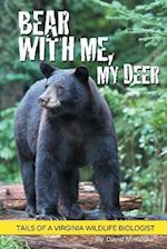 Bear With Me, My Deer: Tails of a Virginia Wildlife Biologist