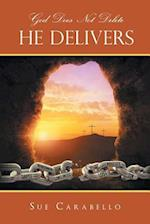 God Does Not Delete: He Delivers