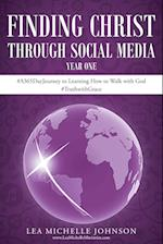 Finding Christ Through Social Media: Year One #A365DayJourney to Learning How to Walk with God #TruthwithGrace