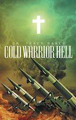 Cold Warrior Hell