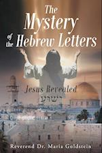 The Mystery of the Hebrew Letters: Jesus Revealed