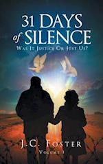 31 Days Of Silence: Was It Justice Or Just Us? Volume 1