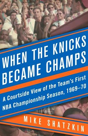 When the Knicks Became Champs af Mike Shatzkin
