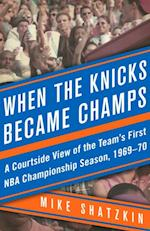 When the Knicks Became Champs