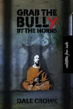 Grab the Bully by the Horns