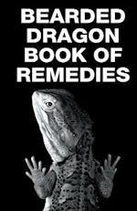 Bearded Dragon Book of Remedies (Raising Bearded Dragons)