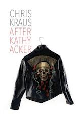 After Kathy Acker (Semiotext(e) Active Agents)