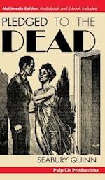 Pledged to the Dead: A classic pulp fiction novelette first published in the October 1937 issue of Weird Tales Magazine: A Jules de Grandin story