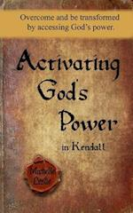 Activating God's Power in Kendall (Feminine Version)