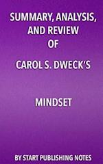 Summary, Analysis, and Review of Carol S. Dweck's Mindset af Start Publishing Notes