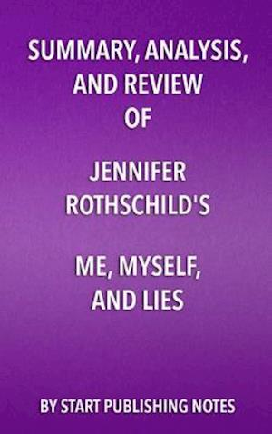 Summary, Analysis, and Review of Summary, Analysis, and Review of Jennifer Rothschild's Me, Myself, and Lies af Start Publishing Notes