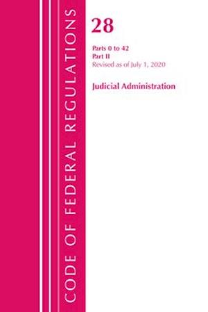 Code of Federal Regulations, Title 28 Judicial Administration Parts 0 to 42, Revised as of July 1, 2020