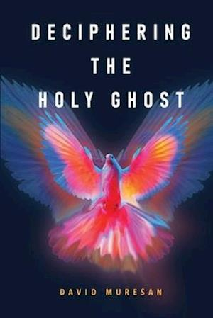 Deciphering the Holy Ghost