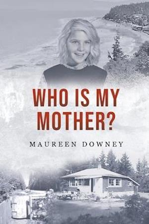 WHO IS MY MOTHER?