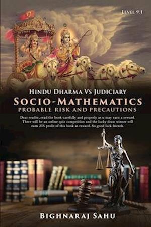 Socio-Mathematics Probable Risk and Precautions: Hindu Dharma Vs Judiciary