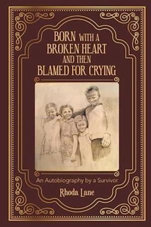 Born With a Broken Heart and Then Blamed for Crying