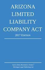 Arizona Limited Liability Company ACT; 2017 Edition
