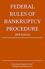 Federal Rules of Bankruptcy Procedure; 2018 Edition