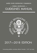 Federal Sentencing Guidelines Manual; 2017-2018 Edition