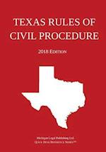 Texas Rules of Civil Procedure; 2018 Edition