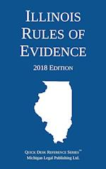 Illinois Rules of Evidence; 2018 Edition