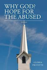 Why God?: Hope For The Abused