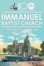 Immanuel Baptist Church : 100 Years of Serving God and Serving Man