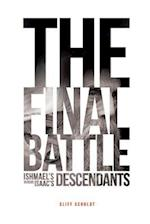 The Final Battle: Ishmael's Descendants Versus Isaac's Descendants