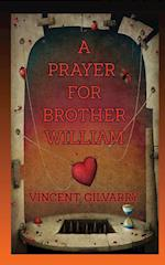 A Prayer for Brother William: Just when he thought it was all over, someone came to his rescue