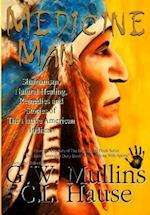 Medicine Man - Shamanism, Natural Healing, Remedies and Stories of the Native American Indians