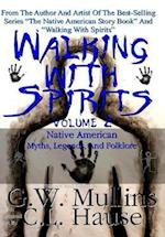Walking with Spirits Volume 2 Native American Myths, Legends, and Folklore (Walking With Spirits, nr. 2)