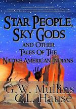 Star People, Sky Gods and Other Tales of the Native American Indians (Tales of the Native American Indians, nr. 5)