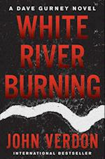 White River Burning (Dave Gurney)