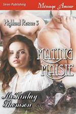 Mating Maisie [Highland Rescue 3] (Siren Publishing Menage Amour)