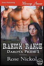 Ransom Ranch [Dakota Pride 1] (Siren Publishing Menage Amour)